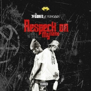 "Yung6ix - ""Respeck On My Name"" ft. 7figures"